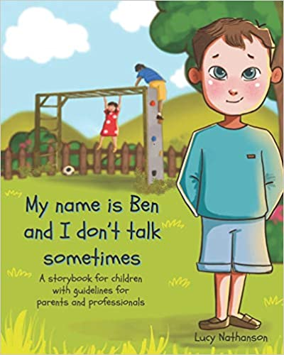 My name is Ben and I don't talk sometimes - book cover